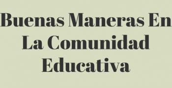 BUENAS MANERAS EN LA COMUNIDAD EDUCATIVA