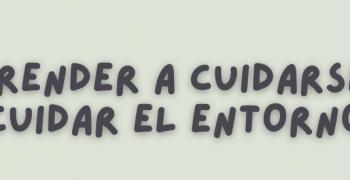 APRENDER A CUIDARSE Y CUIDAR DEL ENTORNO